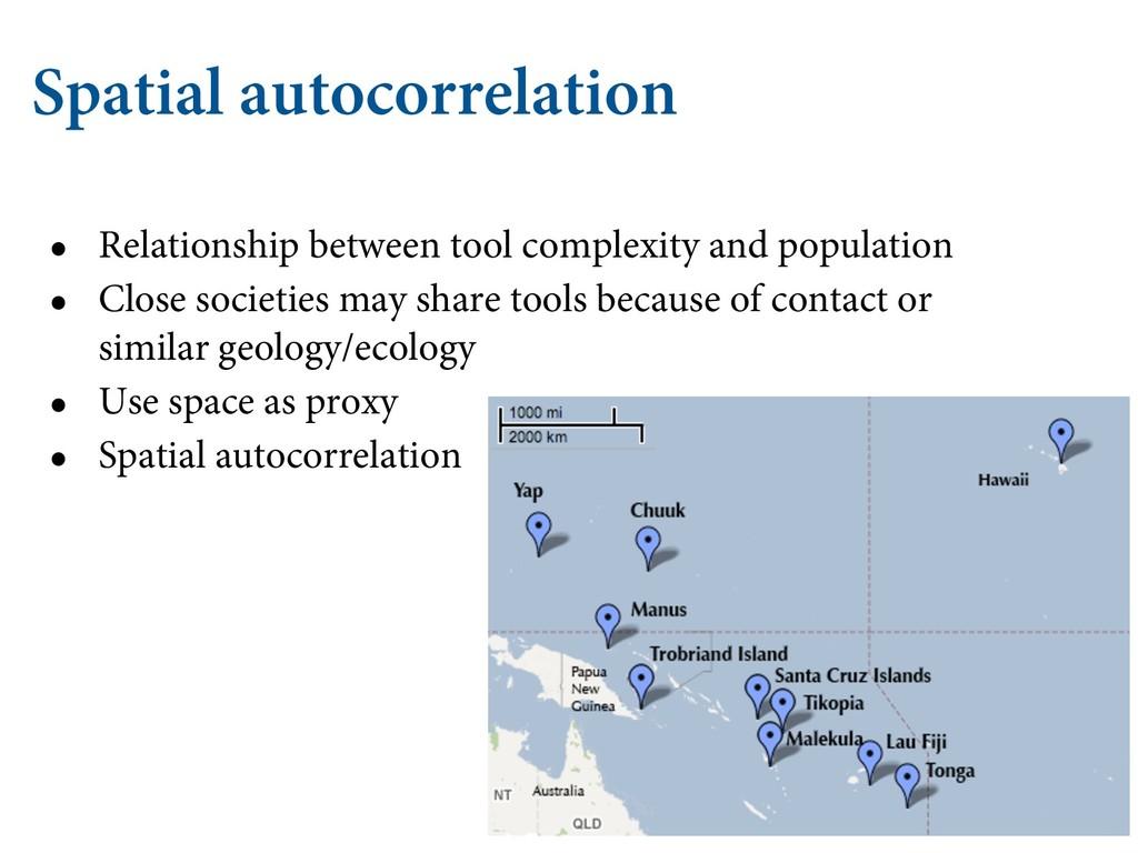 Spatial autocorrelation • Relationship between ...