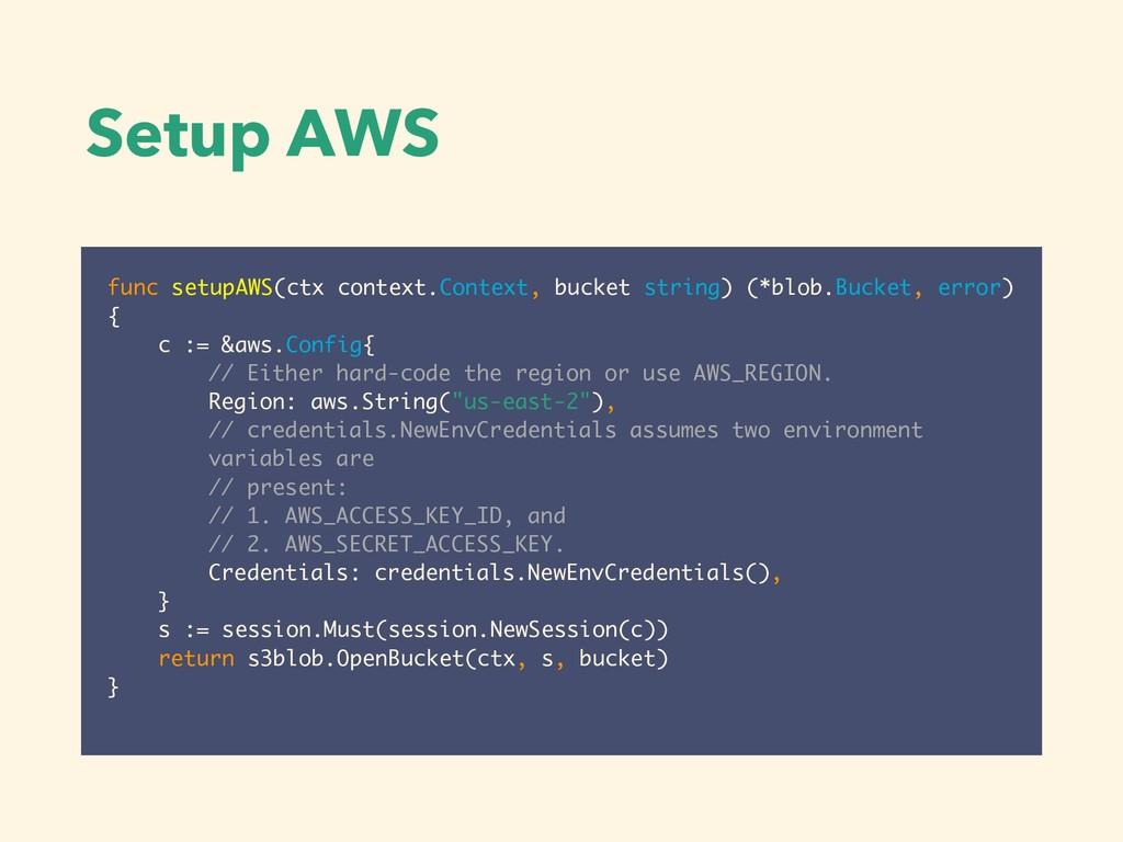 Setup AWS func setupAWS(ctx context.Context, bu...
