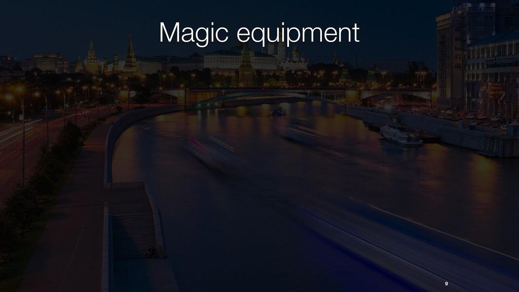 9 Magic equipment