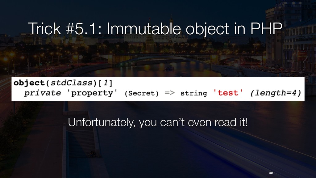 50 Trick #5.1: Immutable object in PHP Unfortun...