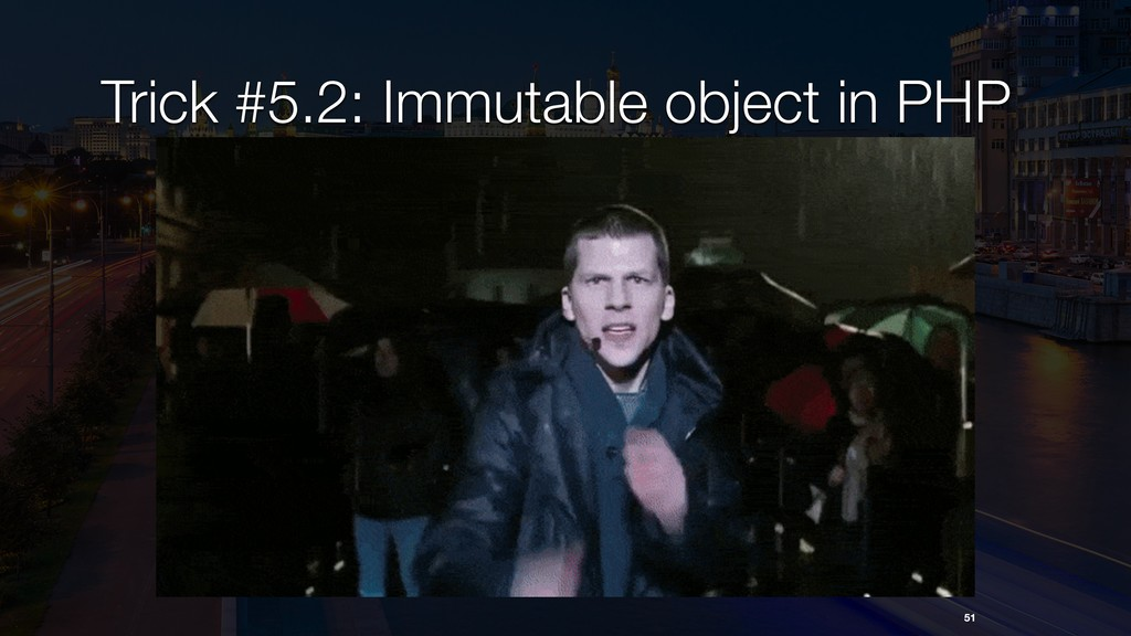 51 Trick #5.2: Immutable object in PHP
