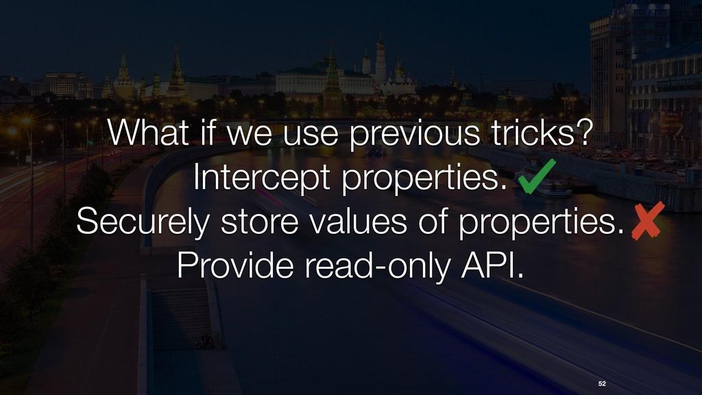 52 What if we use previous tricks? Intercept pr...