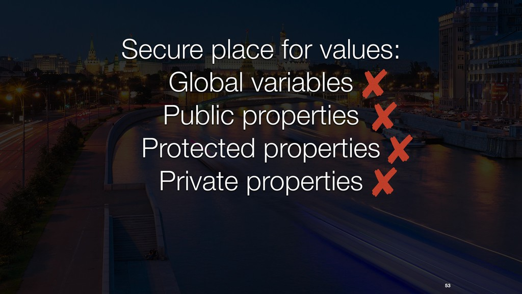 53 Secure place for values: Global variables Pu...