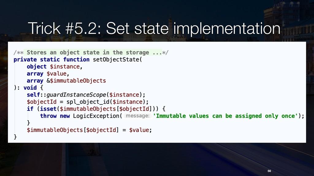 56 Trick #5.2: Set state implementation