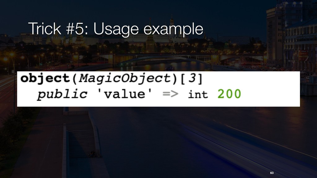 Trick #5: Usage example 63