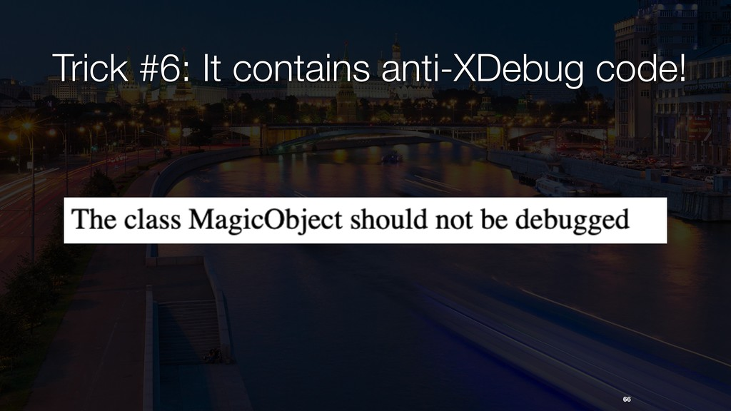 Trick #6: It contains anti-XDebug code! 66