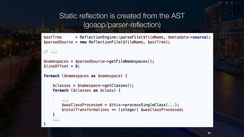 84 Static reflection is created from the AST (go...