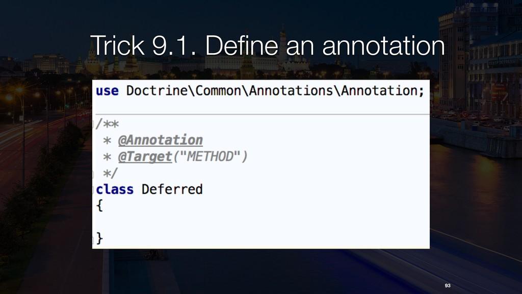 Trick 9.1. Define an annotation 93