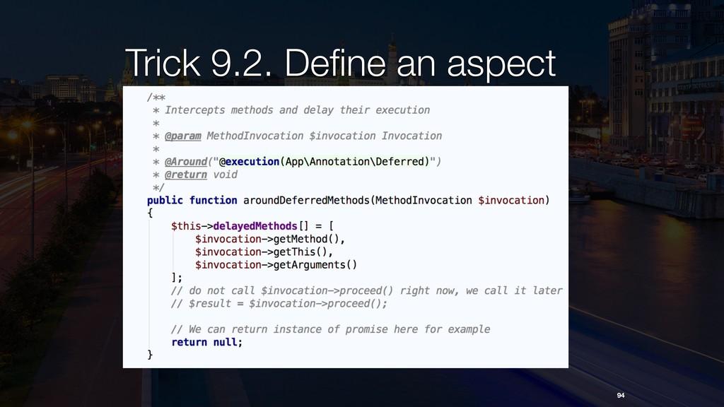 Trick 9.2. Define an aspect 94