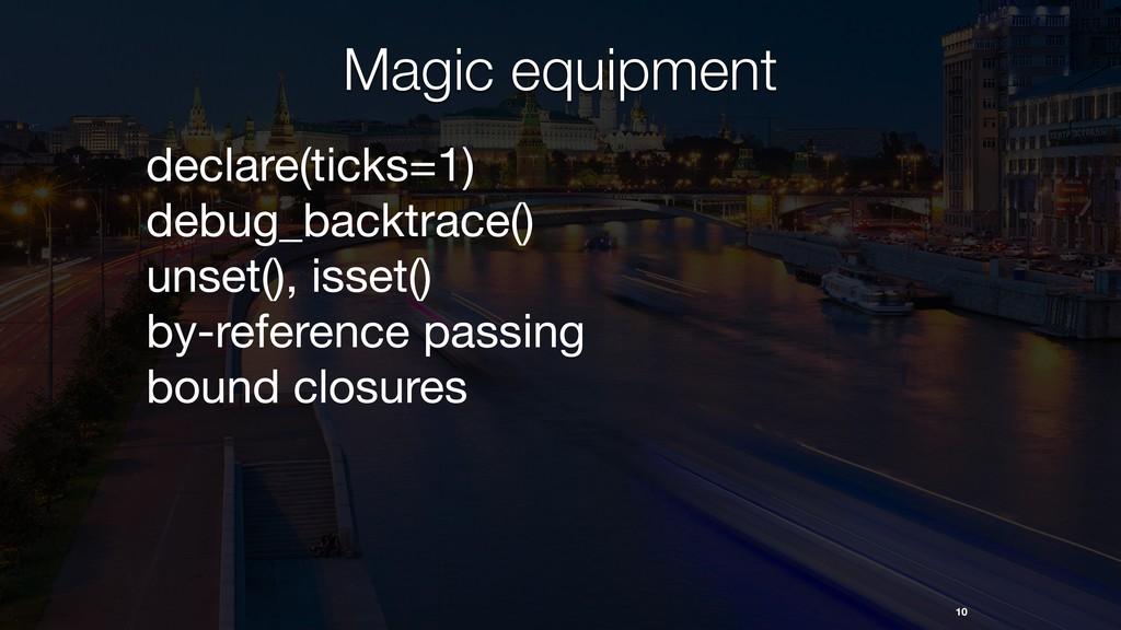 10 Magic equipment declare(ticks=1) debug_backt...