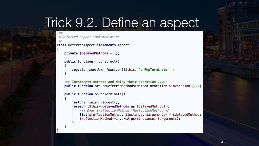 Trick 9.2. Define an aspect 95