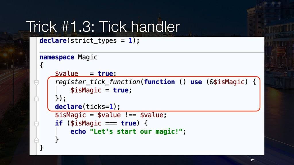 17 Trick #1.3: Tick handler