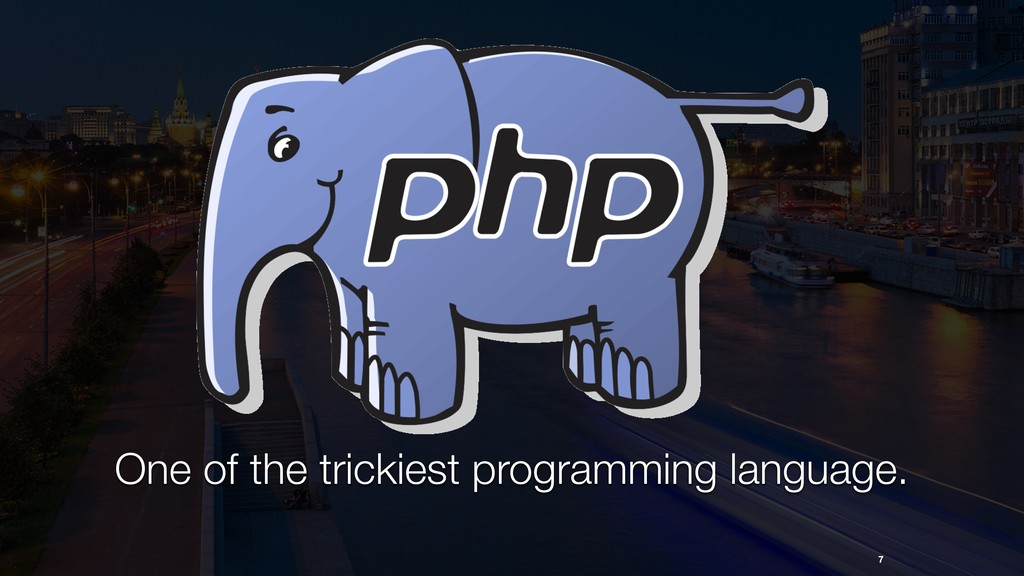 7 One of the trickiest programming language.