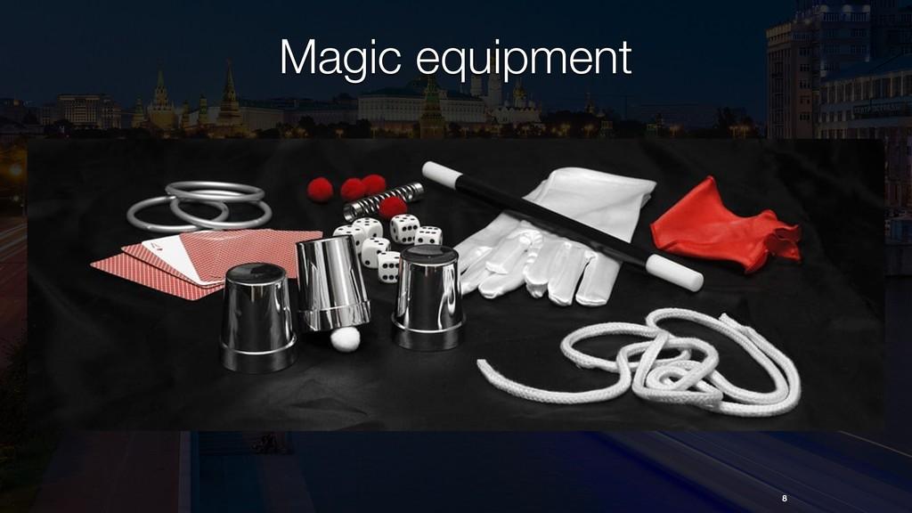 8 Magic equipment