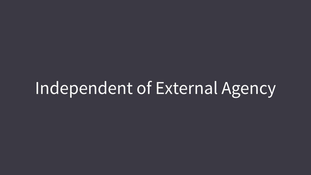 Independent of External Agency