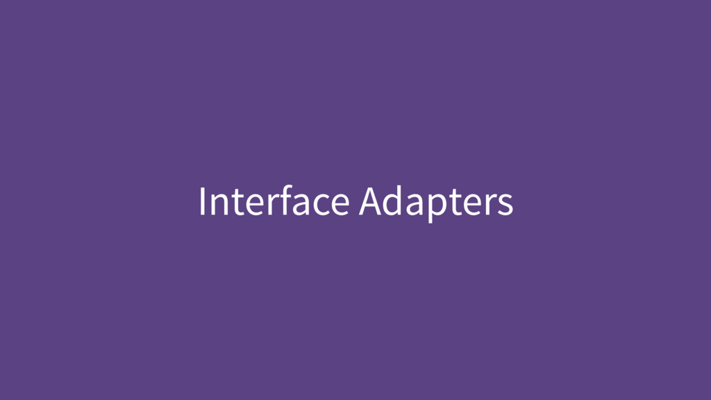 Interface Adapters