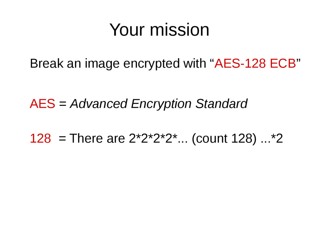 """Your mission Break an image encrypted with """"AES..."""