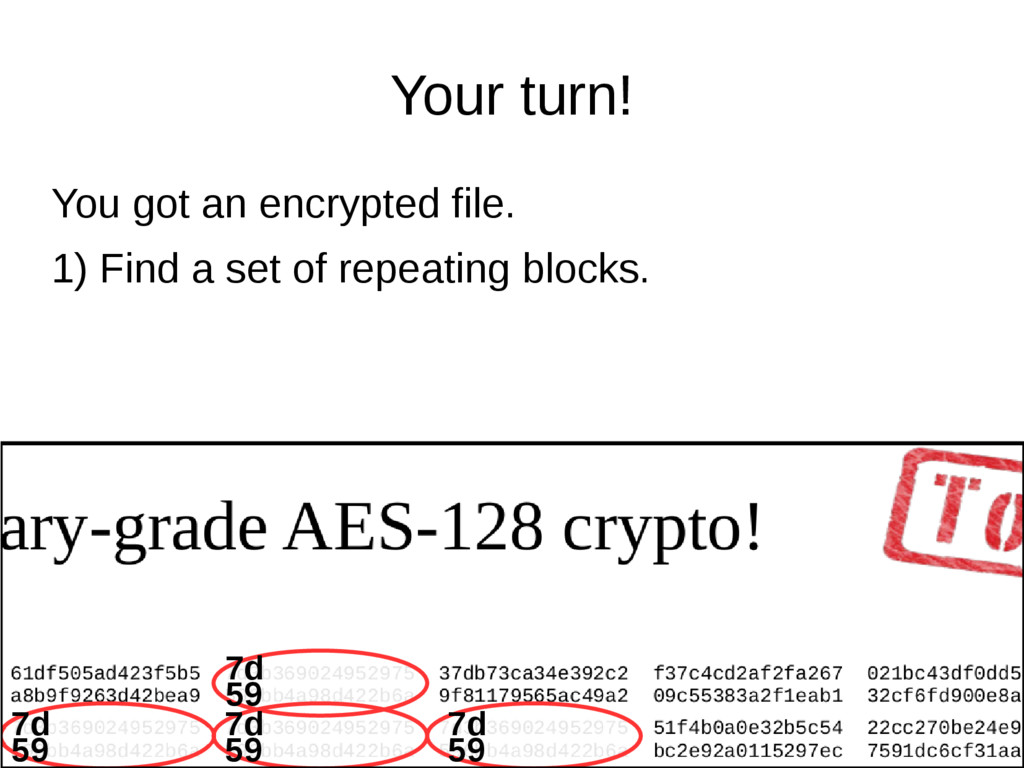 Your turn! You got an encrypted file. 1) Find a...