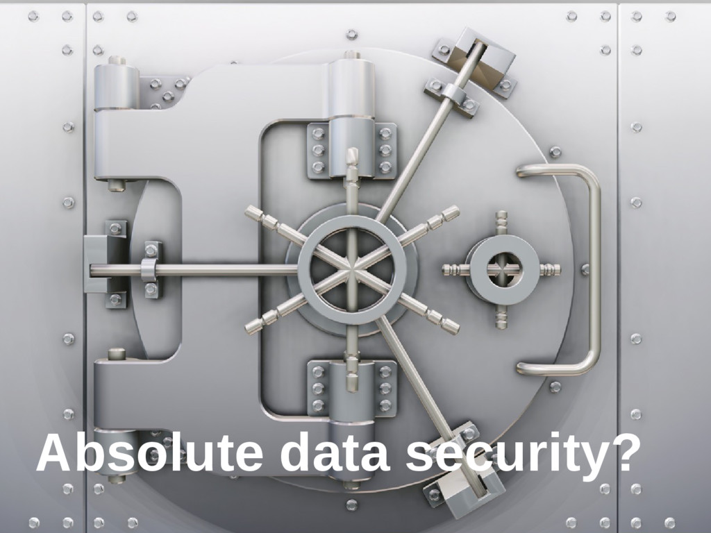 Absolute data security?