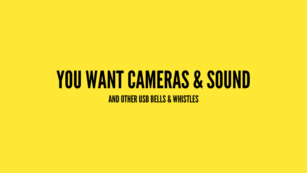 YOU WANT CAMERAS & SOUND AND OTHER USB BELLS & ...