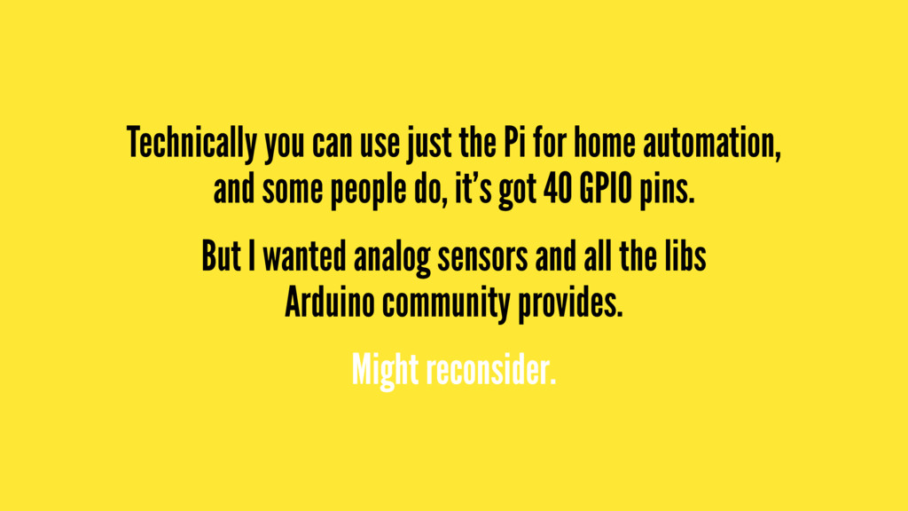 Technically you can use just the Pi for home au...