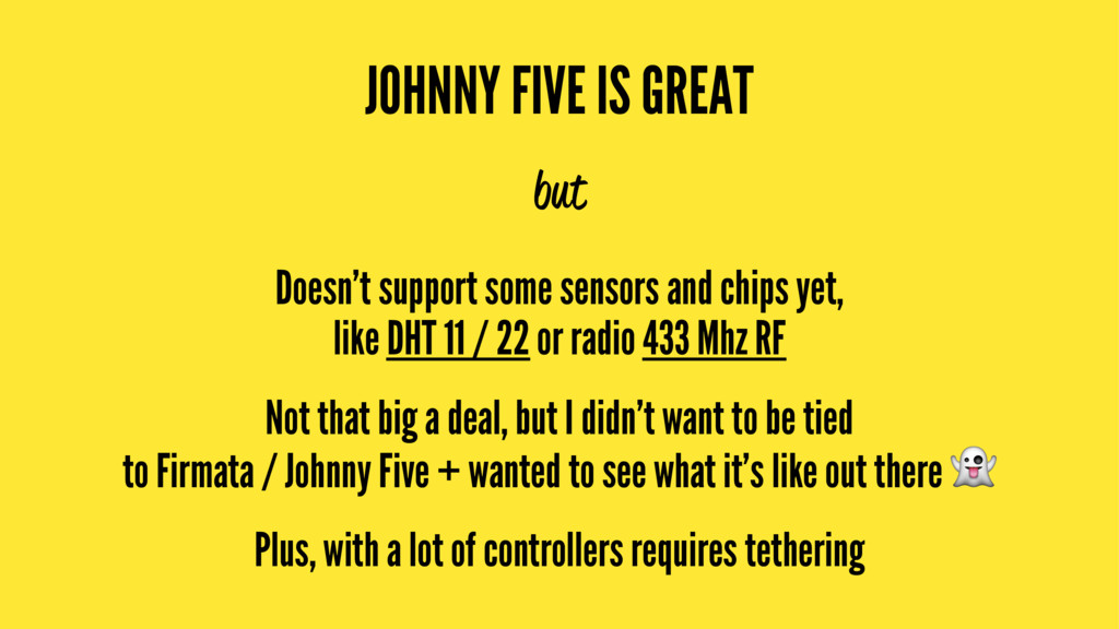JOHNNY FIVE IS GREAT but Doesn't support some s...