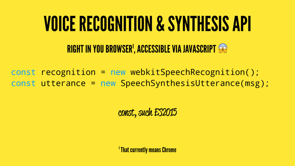 VOICE RECOGNITION & SYNTHESIS API RIGHT IN YOU ...