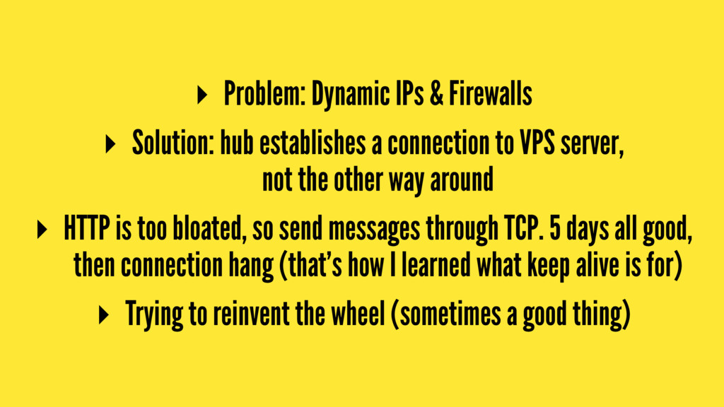 ▸ Problem: Dynamic IPs & Firewalls ▸ Solution: ...
