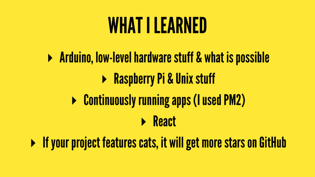 WHAT I LEARNED ▸ Arduino, low-level hardware st...