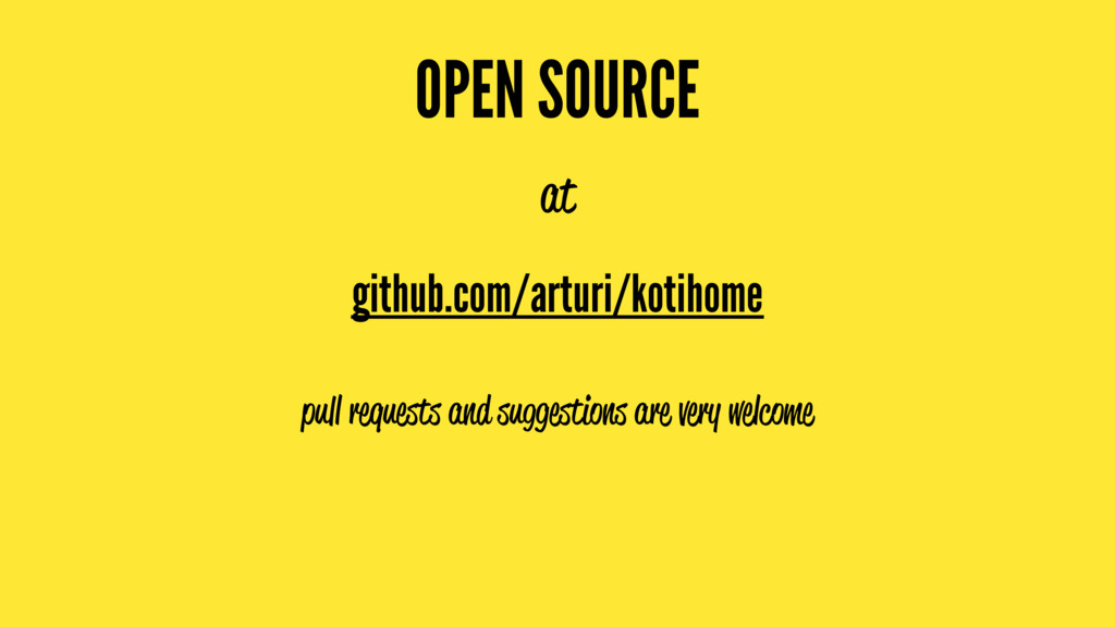 OPEN SOURCE at github.com/arturi/kotihome pull ...