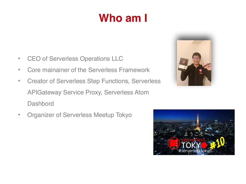 • CEO of Serverless Operations LLC • Core maina...