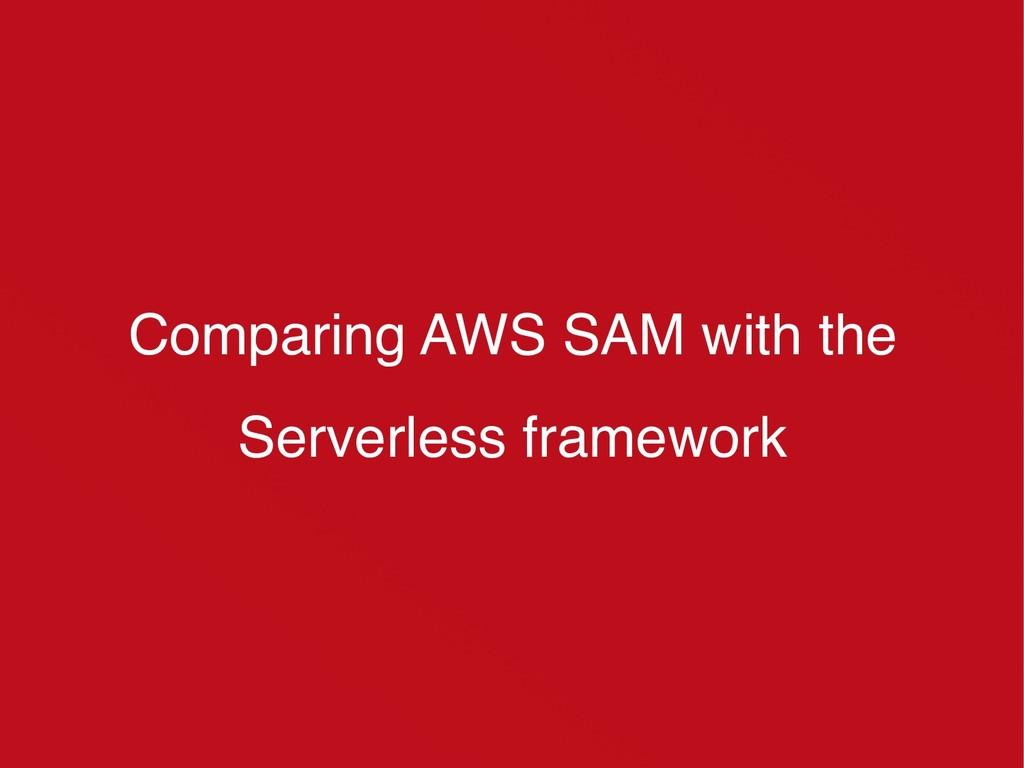 Comparing AWS SAM with the Serverless framework