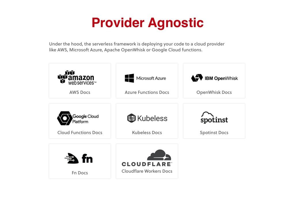 Provider Agnostic