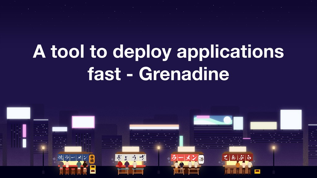 A tool to deploy applications fast - Grenadine