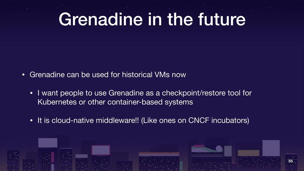 Grenadine in the future • Grenadine can be used...