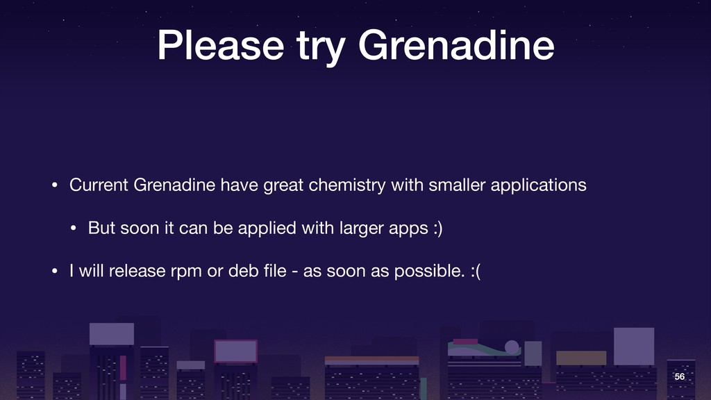 Please try Grenadine • Current Grenadine have g...