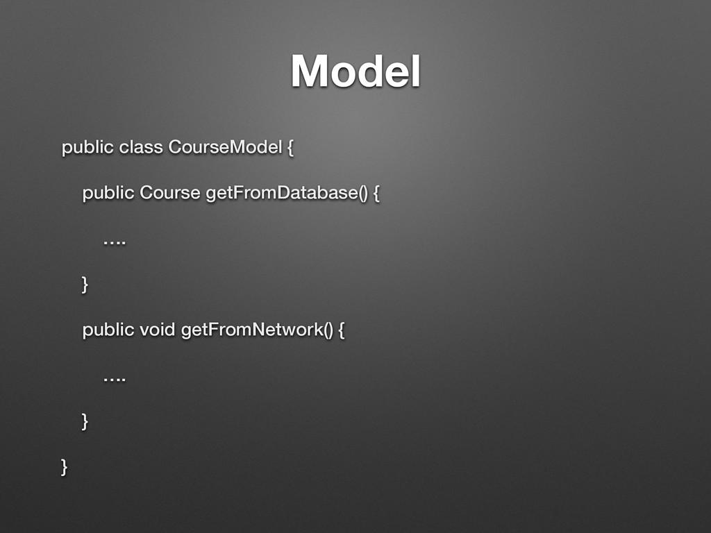 Model public class CourseModel { public Course ...