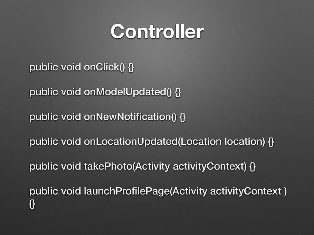 Controller public void onClick() {} public void...
