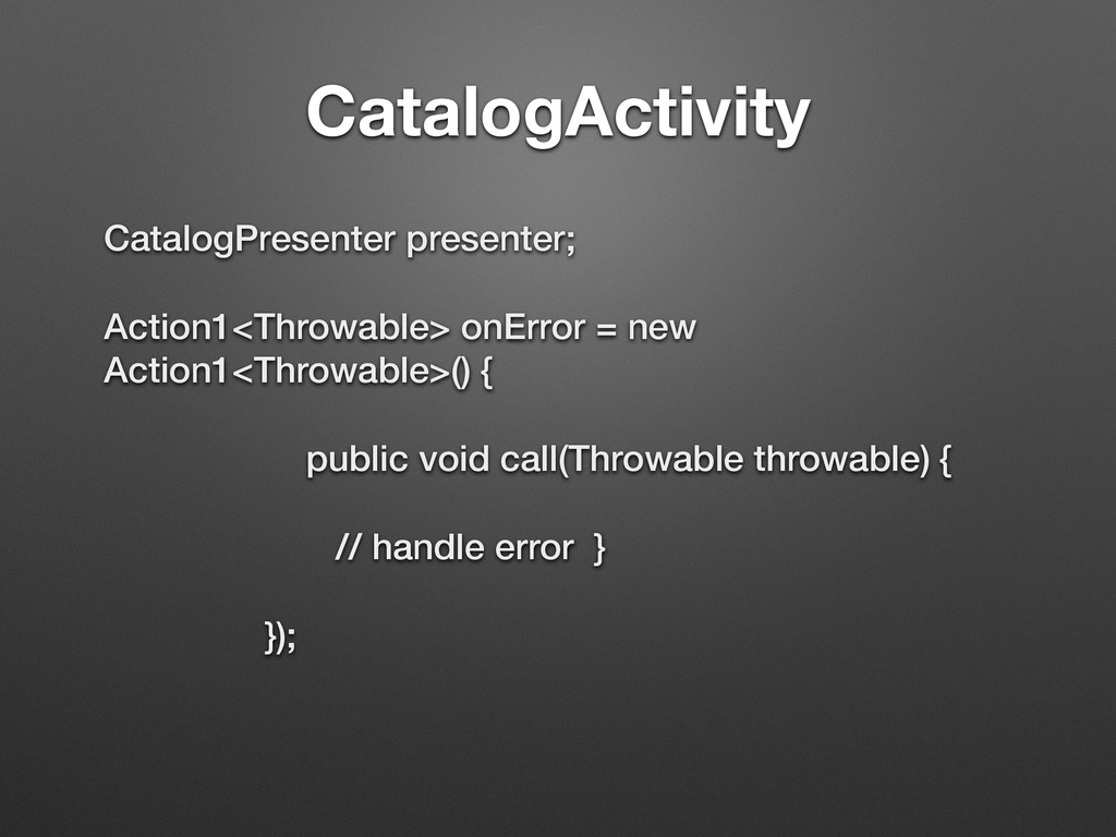 CatalogActivity CatalogPresenter presenter; Act...