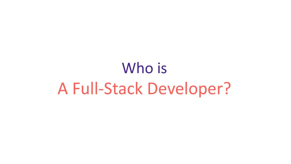 Who is A Full-Stack Developer?