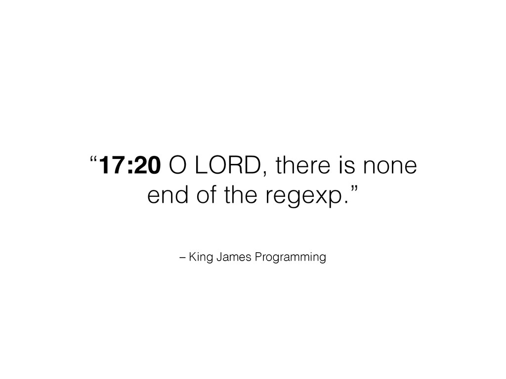 """– King James Programming """"17:20 O LORD, there i..."""