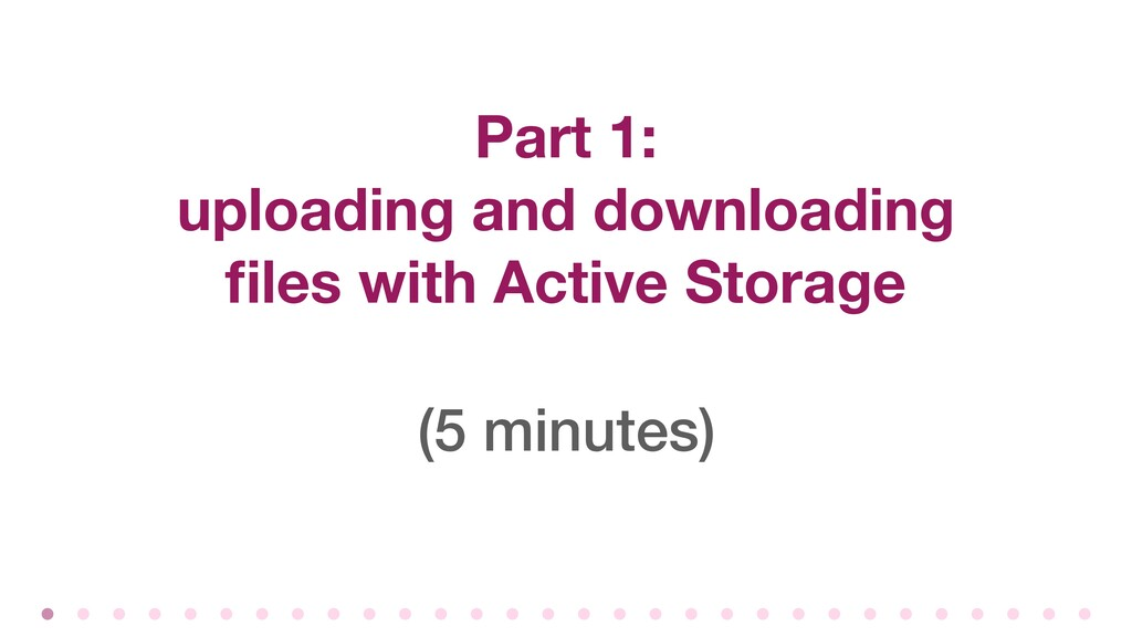 Part 1: uploading and downloading files with Act...