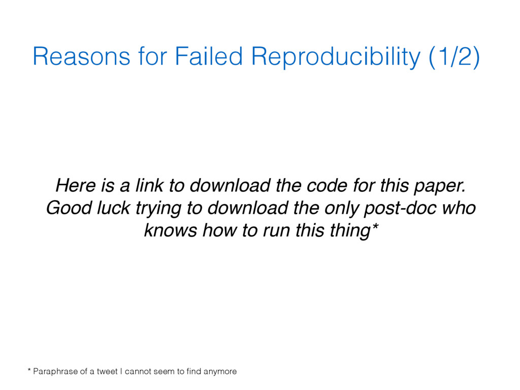 Reasons for Failed Reproducibility (1/2) Here i...