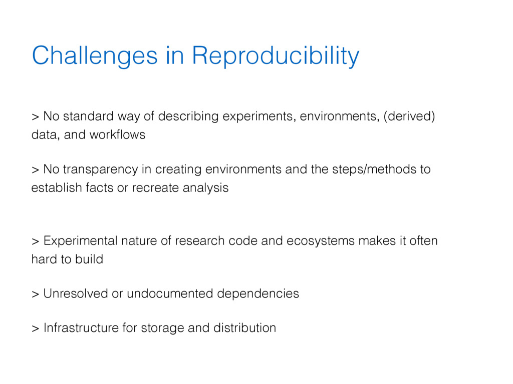 Challenges in Reproducibility > No standard way...