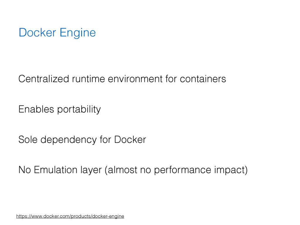 Docker Engine Centralized runtime environment f...