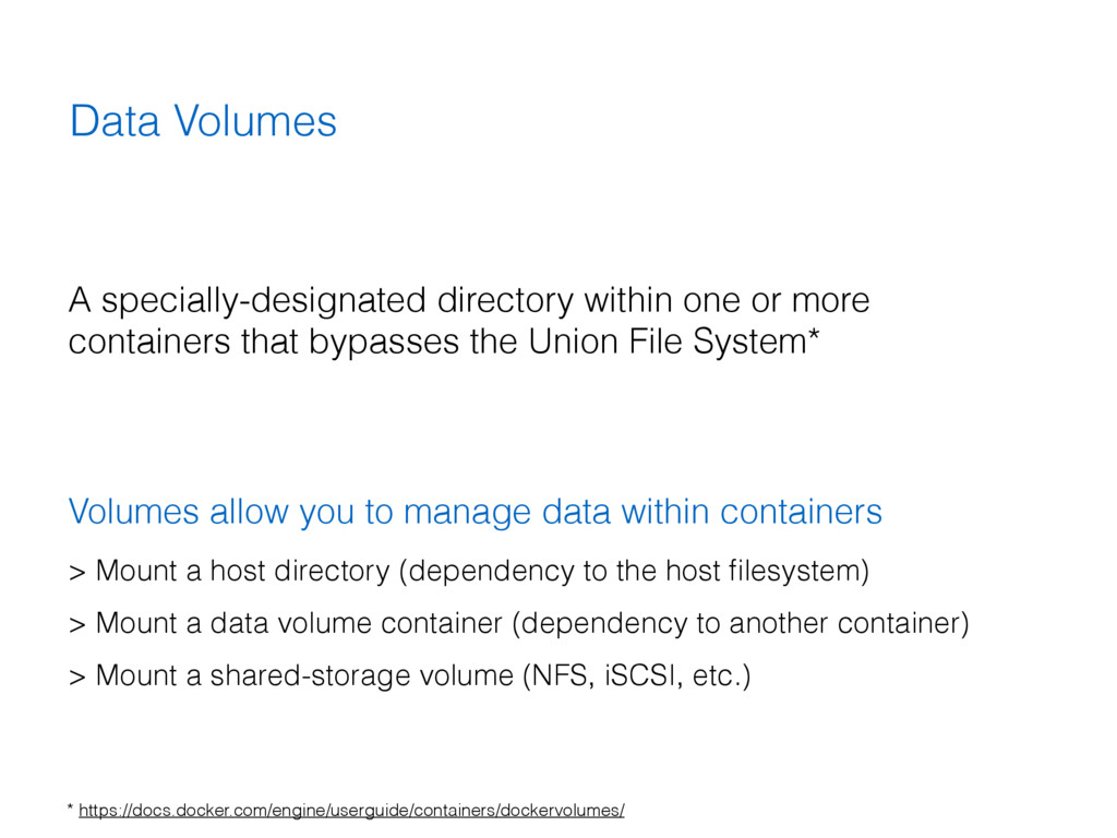 Data Volumes A specially-designated directory w...