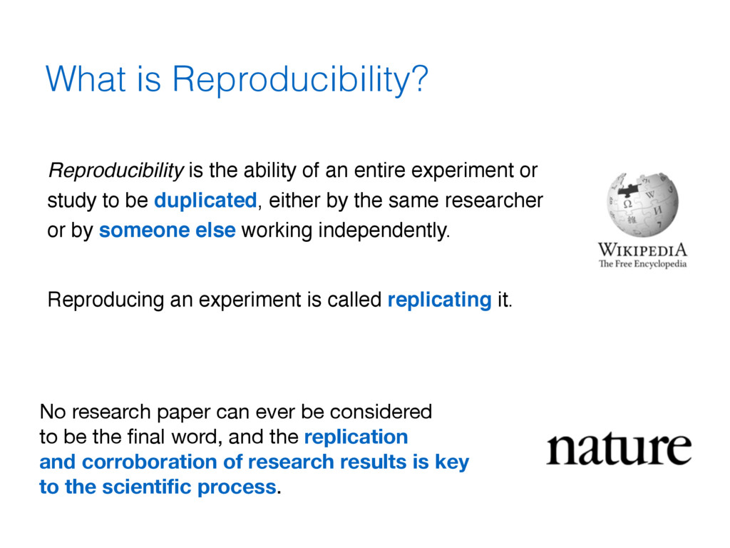 Reproducibility is the ability of an entire exp...