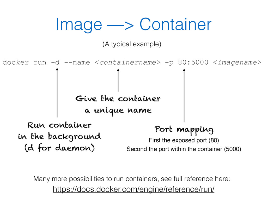 Image —> Container docker run -d --name <contai...