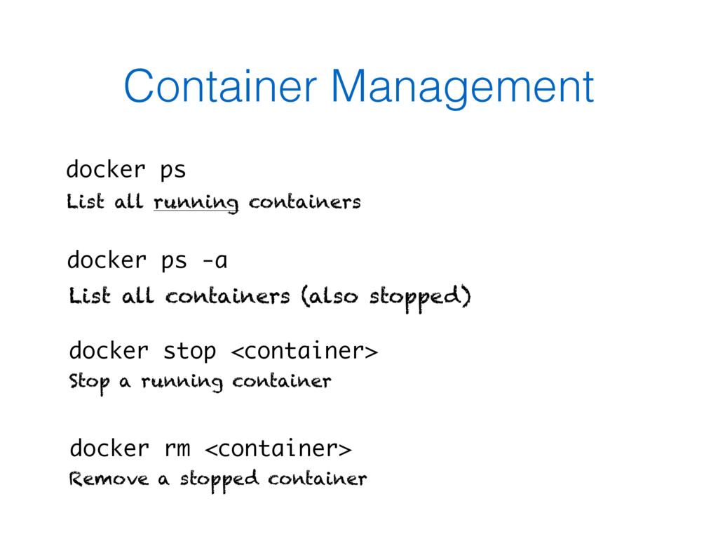 Container Management docker ps List all running...