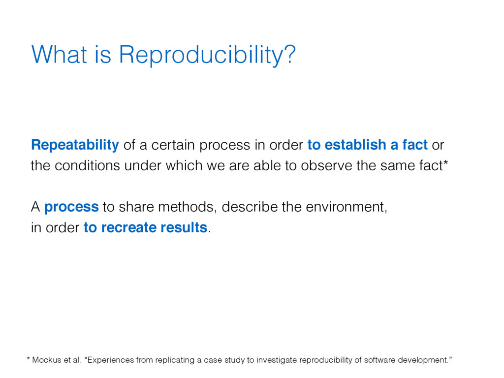 What is Reproducibility? Repeatability of a cer...
